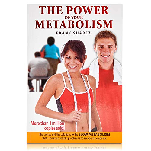 """The Power of Your Metabolism: The Causes and the Solutions to the """"Slow Metabolism"""" That Is Creating Weight Problems and an Obesity Epidemic"""