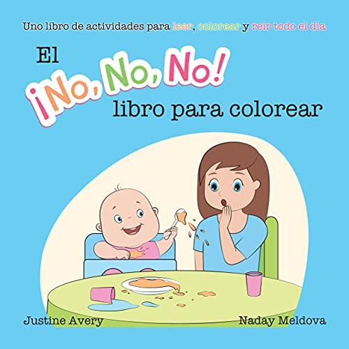 El ¡No No No! libro para colorear: Uno libro de actividades para leer, colorear y reír todo el día (Spanish Edition)
