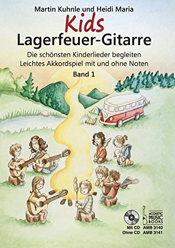 Kids Lagerfeuer-Gitarre: Die schönsten Kinderlieder begleiten. Leichtes Akkordspiel mit und ohne Noten. Band 1