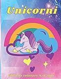 Unicorni libro da colorare 4-8 anni: Unicorni: Libro da colorare per bambini 4-8 anni   Un quaderno con tantissimi unicorni e tanti loro amici da ... di qualità flessibile e in formato A4  