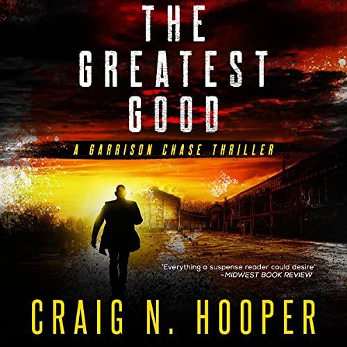 The Greatest Good Audiobook By Craig N. Hooper cover art