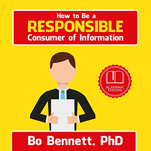How to Be a Responsible Consumer of Information audiobook cover art