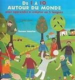 De 1 à 10 autour du monde - Pour apprendre à compter en 5 langues, édition multilingue français-anglais-allemand-espagnol-italien