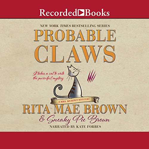 Probable Claws                   By:                                                                                                                                 Rita Mae Brown                               Narrated by:                                                                                                                                 Kate Forbes                      Length: 9 hrs and 59 mins     66 ratings     Overall 4.3