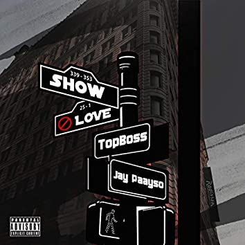 Show No Love (feat. Jay Paayso)