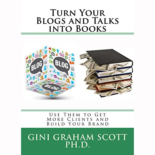 Turn Your Blogs and Talks into Books audiobook cover art