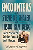 Encounters with Steve de Shazer and Insoo Kim Berg: Inside Stories of Solution-Focused Brief Therapy