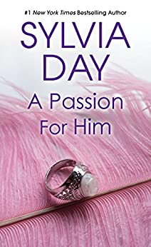 A Passion for Him (Georgian Book 3) by [Sylvia Day]
