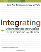 Integrating Differentiated Instruction & Understanding by Design by Tomlinson & McTighe