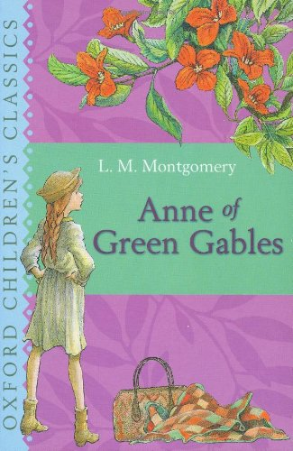 Anne of Green Gables: Oxford Children's Classics