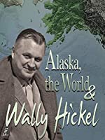 Alaska the World & Wally Hickel [DVD] [Import]