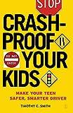 Crash-Proof Your Kids: Make Your Teen a Safer, Smarter Driver