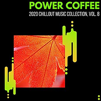 Power Coffee - 2020 Chillout Music Collection, Vol. 8