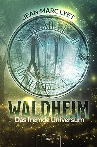 Waldheim – Das fremde Universum