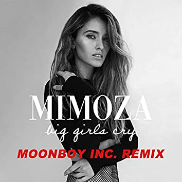 Big Girls Cry (Moonboy Inc. Remix)