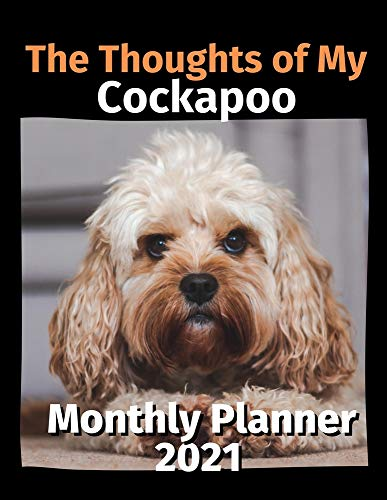 The Thoughts of My Cockapoo: Monthly Planner 2021