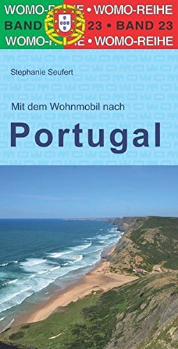 Mit dem Wohnmobil nach Portugal (Womo-Reihe, Band 23)