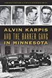 Alvin Karpis and the Barker Gang in Minnesota (True Crime) (English Edition)