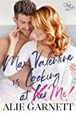 Max Valentine is Looking at Me!: Hart Sisters: Book Three