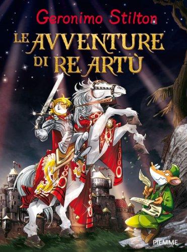 Le avventure di re Artù. Ediz. illustrata