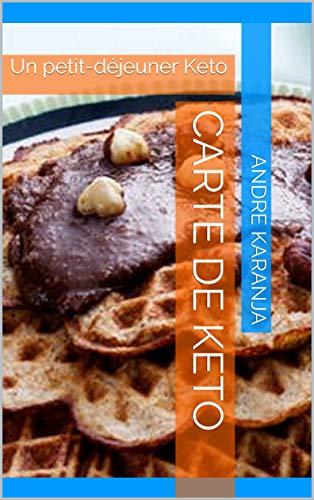 CARTE DE KETO: Un petit-déjeuner Keto (Partie I Book 1) (English Edition)