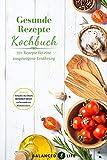 Gesunde Rezepte Kochbuch - 70+ Rezepte für eine ausgewogene Ernährung