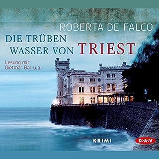 Die trüben Wasser von Triest                   Autor:                                                                                                                                 Roberta De Falco                               Sprecher:                                                                                                                                 Dietmar Bär                      Spieldauer: 5 Std. und 57 Min.     25 Bewertungen     Gesamt 4,0