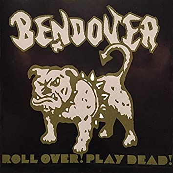 Roll Over! Play Dead!