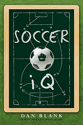 Compare Textbook Prices for Soccer IQ: Things That Smart Players Do, Vol. 1  ISBN 9781469982472 by Blank, Dan