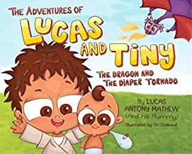 The Adventures of Lucas and Tiny: The Dragon and The Diaper Tornado