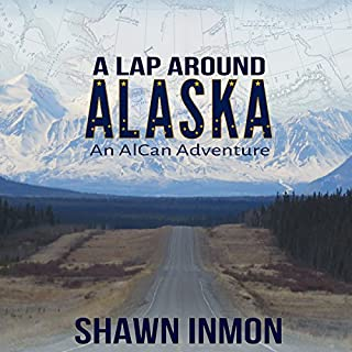 A Lap Around Alaska: An AlCan Adventure                   By:                                                                                                                                 Shawn Inmon                               Narrated by:                                                                                                                                 Gary Tiedemann                      Length: 4 hrs and 50 mins     18 ratings     Overall 4.6