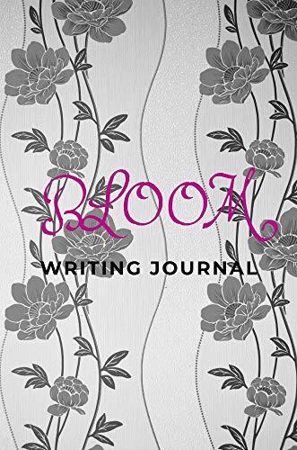Bloom Writing Journal: Journal (English Edition)
