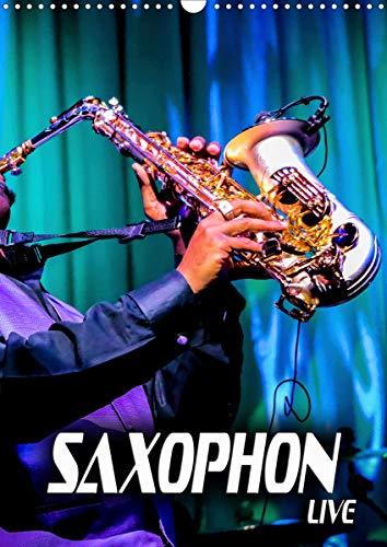Saxophon live (Wandkalender 2021 DIN A3 hoch)