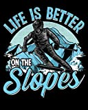 """Life Is Better On The Slopes: Life Is Better On The Slopes Skiing & Snowboarding 2021-2022 Weekly Planner & Gratitude Journal (120 Pages, 8"""" x 10"""") ... Notes, Thankfulness Reminders & To Do Lists"""