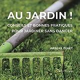 Au jardin : Conseils et bonnes pratiques pour jardiner sans danger (Safer.House)