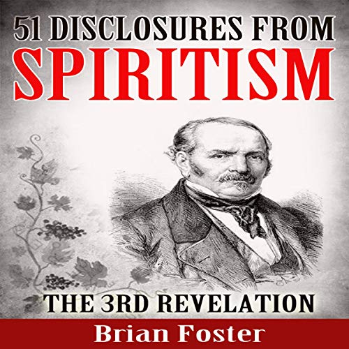 51 Disclosures from Spiritism: The 3rd Revelation cover art