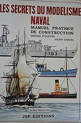 les secrets du modelisme naval - manuel pratique de construction