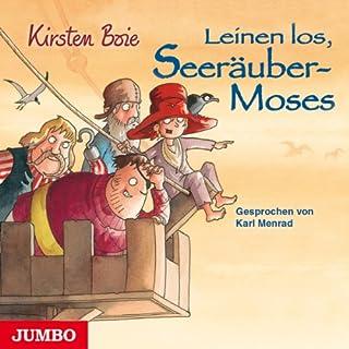 Leinen los, Seeräuber-Moses                   Autor:                                                                                                                                 Kirsten Boie                               Sprecher:                                                                                                                                 Karl Menrad                      Spieldauer: 6 Std. und 50 Min.     35 Bewertungen     Gesamt 4,8