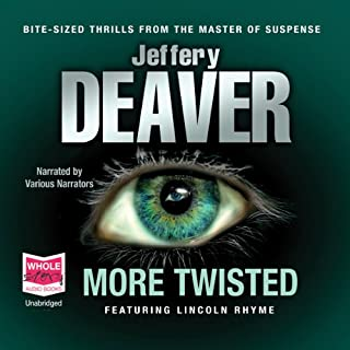 More Twisted                   By:                                                                                                                                 Jeffery Deaver                               Narrated by:                                                                                                                                 uncredited                      Length: 14 hrs and 24 mins     26 ratings     Overall 4.2