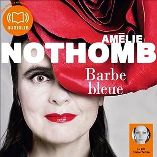 Barbe Bleue                    De :                                                                                                                                 Amélie Nothomb                               Lu par :                                                                                                                                 Claire Tefnin                      Durée : 2 h et 39 min     17 notations     Global 3,8