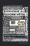 Bienvenue au Suicide Hôtel !: L'histoire vraie et terrifiante de l'hôtel Cecil (Los Angeles - CA)