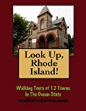 Look Up, Rhode Island! Walking Tours of 12 Towns In The Ocean State (Look Up, America! Series) (English Edition)