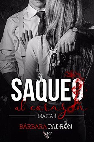 Saqueo al corazón (Mafia nº 1) eBook: Padrón, Bárbara: Amazon.es: Tienda Kindle