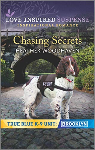 Chasing Secrets (True Blue K-9 Unit: Brooklyn Book 2)