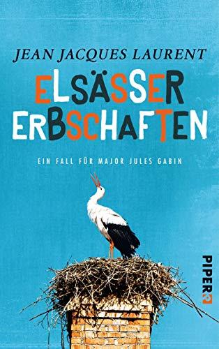 Elsässer Erbschaften (Jules-Gabin-Reihe 1): Ein Fall für Major Jules Gabin