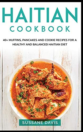 Haitian Cookbook 40 Muffins Pancakes and Cookie recipes for a healthy and balanced Haitian diet product image