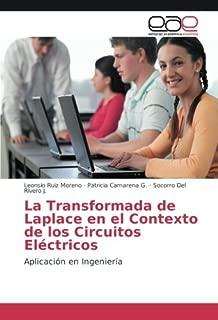 La Transformada de Laplace en el Contexto de los Circuitos Eléctricos: Aplicación en Ingeniería (Spanish Edition)