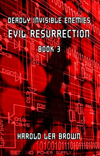 Deadly Invisible Enemies: Evil Resurrection (Deadly Invisible Enemies Series Book 3) by [Harold Lea Brown]
