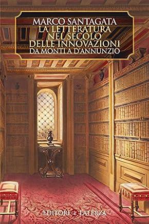 La letteratura nel secolo delle innovazioni: Da Monti a dAnnunzio (Manuali Laterza Vol. 272)