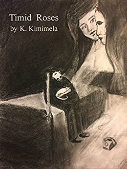 Timid Roses by [K. Kimimela]